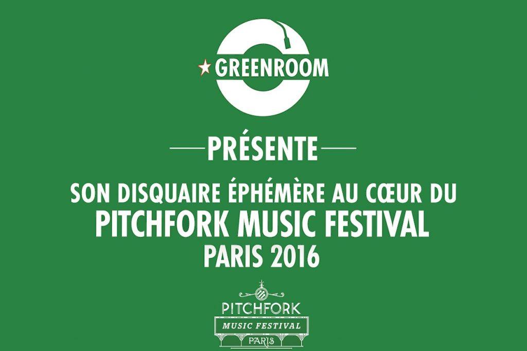 Pitchfork Music Festival x Disquaire Éphémère Greenroom