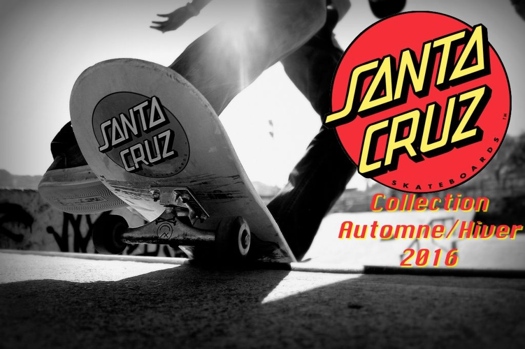 Santa Cruz Skateboards Automne/Hiver 2016