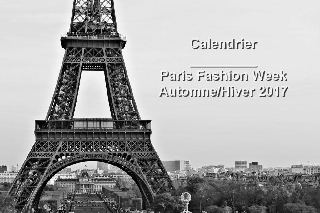 Calendrier de la Paris Fashion Week Automne/Hiver 2017
