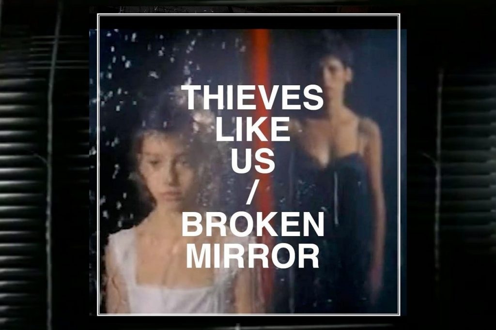 Nouveau clip Thieves Like Us - Broken Mirror