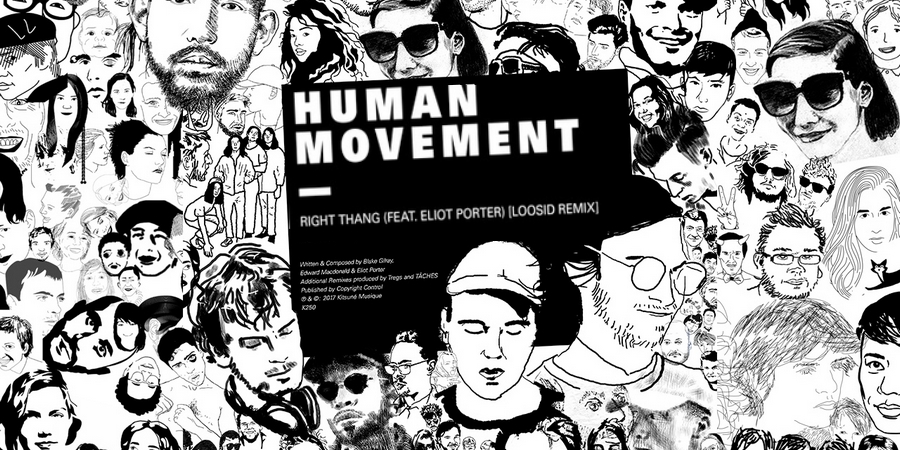 Human Movement présente le remix de Right Thang par Loosid