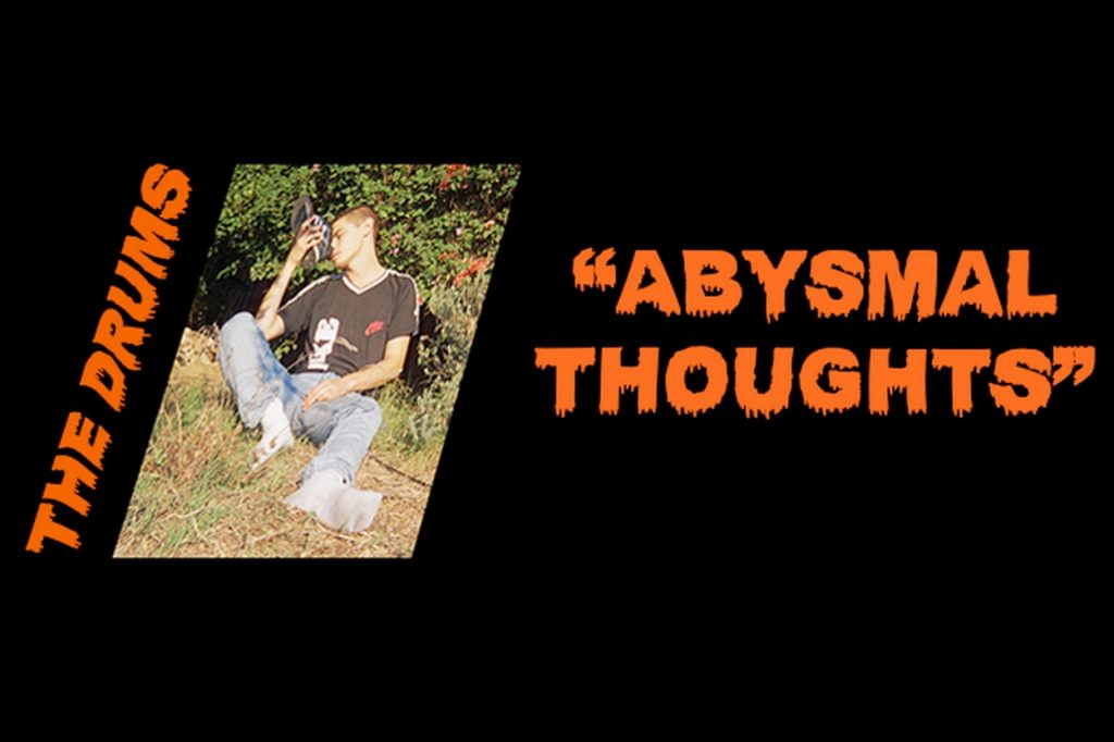 """The Drums """"Abysmal Thoughts"""""""