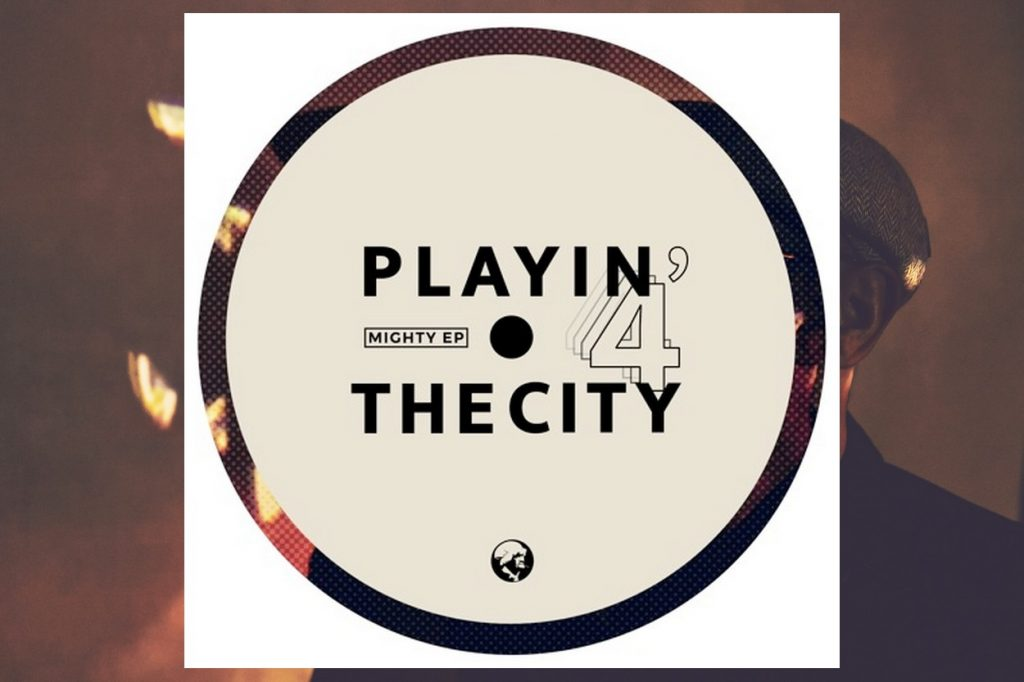 Playin' 4 The City - Mighty