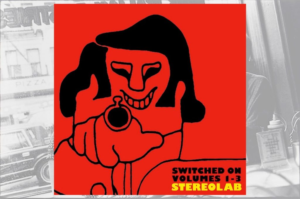 Stereolab réédite ''Switched On'' Vol. 1-2 & 3