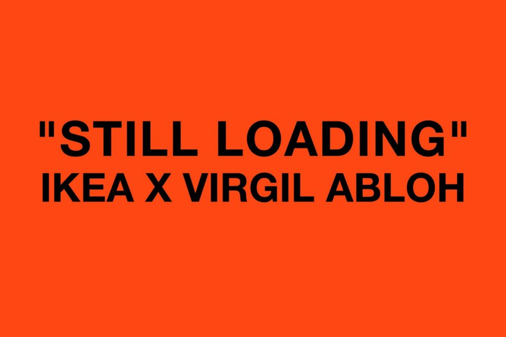 "Pop-up IKEA x Virgil Abloh ""STILL LOADING"" à Paris"