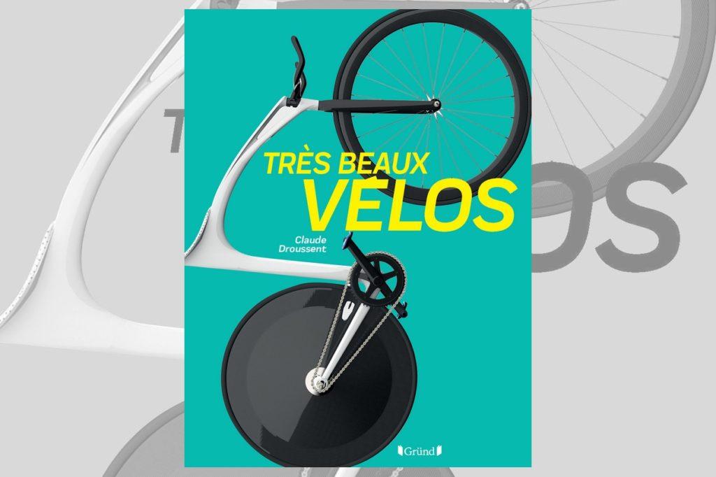Très Beaux Vélos par Claude Droussent
