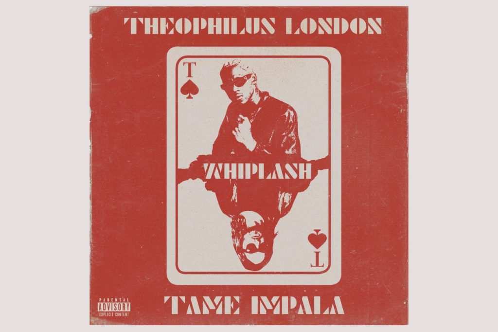 Whiplash – Theophilus London feat. Tame Impala
