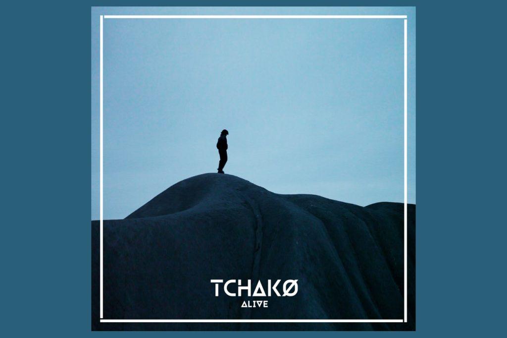 TCHAKØ - Alive