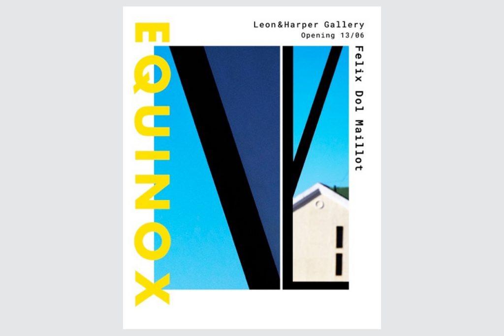 Exposition : Equinox de Félix Dol Maillot à la Leon & Harper Gallery