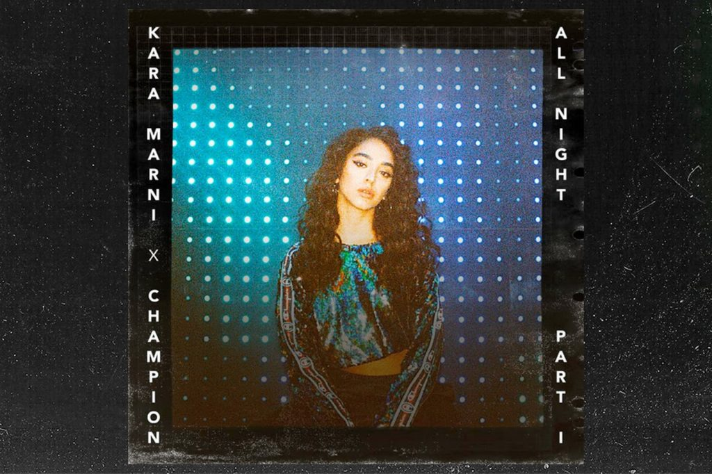 "Kara Marni dévoile son nouveau single ""All Night, Pt .1"""