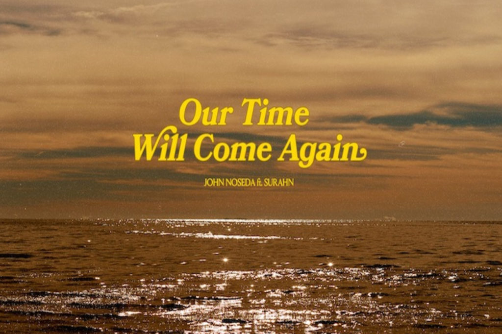 "John Noseda - Nouvel EP ""Our Time Will Come Again"""